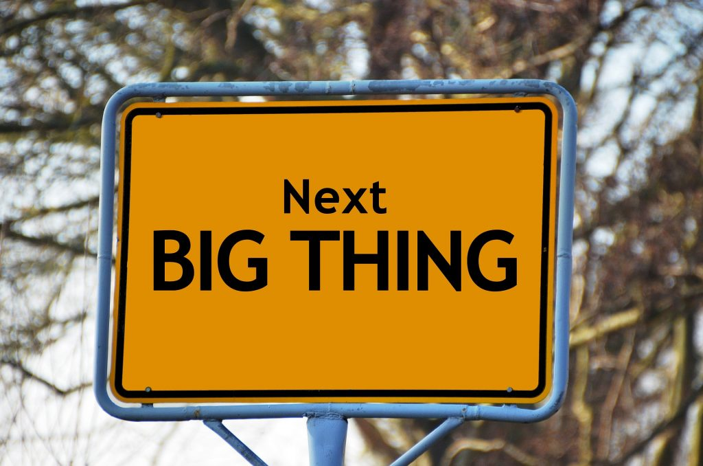 "sign reading ""next big thing"""